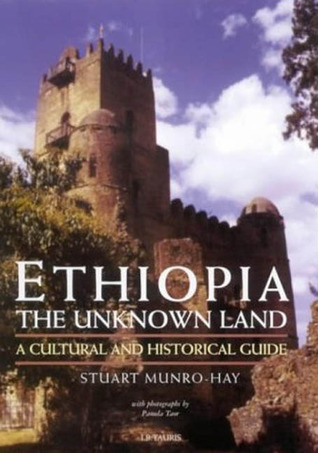 Ethiopia, the Unknown Land by Stuart Christopher Munro-Hay