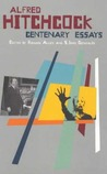 Alfred Hitchcock: Centenary Essays