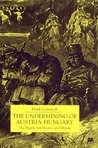 The Undermining of Austria-Hungary: The Battle for Hearts and Minds