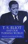 T. S. Eliot and Our Turning World