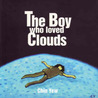 The Boy Who Loved Clouds