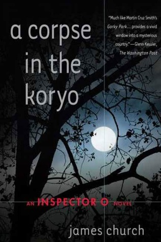 A Corpse in the Koryo by James  Church
