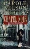 Chapel Noir: A Novel of Suspense featuring Sherlock Holmes, Irene Adler, and Jack the Ripper