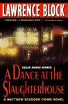 A Dance At The Slaughterhouse (Matthew Scudder, #9)