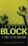 A Ticket to the Boneyard (Matthew Scudder, #8)