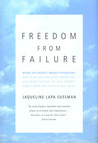 Freedom From Failure: How to Discover the Secret Images That Can Bring Success in Love, Parenting, Career, and Physical Well-Being