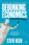 Debunking Economics - Revised and Expanded Edition by Steve Keen