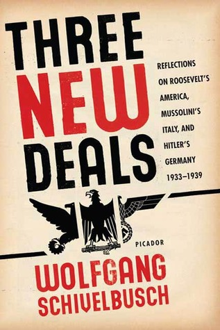 Three New Deals: Reflections on Roosevelt's America, Mussolini's Italy, and Hitler's Germany, 1933-1939