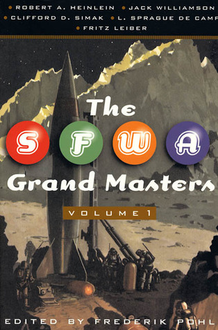 The SFWA Grand Masters, Volume 1 by Frederik Pohl