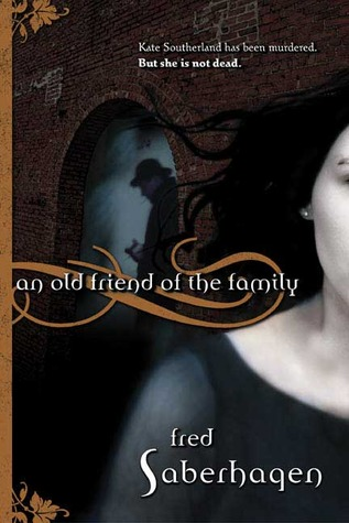 An Old Friend of the Family by Fred Saberhagen