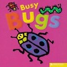 Busy Bugs (All Aboard (Kingfisher Board Books))