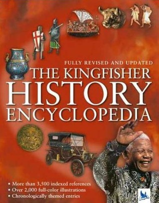 The Kingfisher History Encyclopedia by Kingfisher Publications