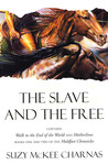 The Slave and the Free (Holdfast Chronicles, #1-2)