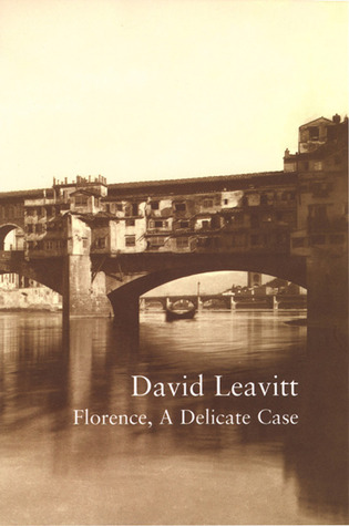 Florence, A Delicate Case by David Leavitt