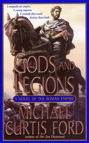 Gods and Legions by Michael Curtis Ford