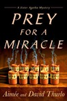 Prey for a Miracle (Sister Agatha, #3)