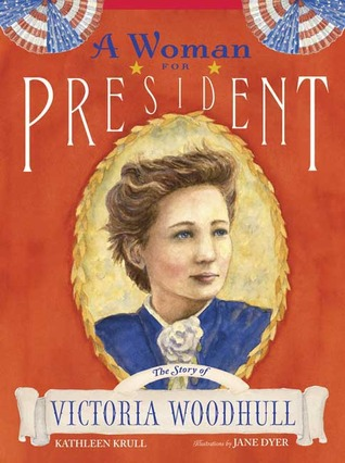 A Woman for President by Kathleen Krull