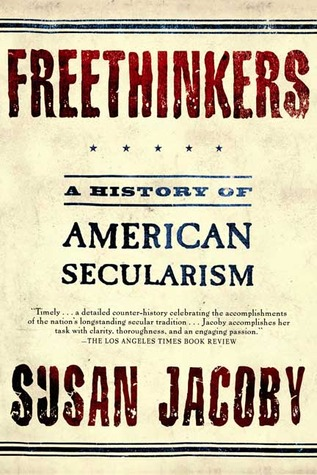 Freethinkers by Susan Jacoby