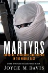 Martyrs: Innocence, Vengeance, and Despair in the Middle East
