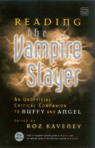 Reading the Vampire Slayer by Roz Kaveney