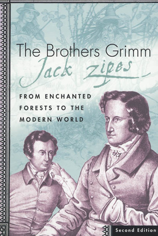 The Brothers Grimm by Jack D. Zipes