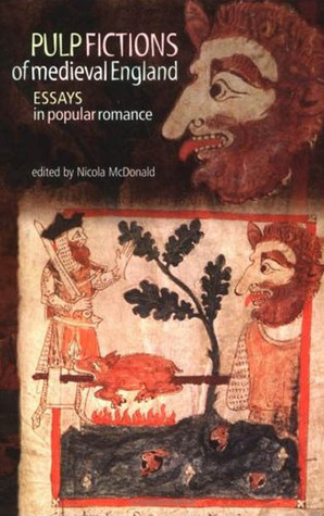 Pulp Fictions of Medieval England: Essays in Popular Romance