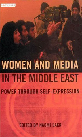Women and Media in the Middle East: Power through Self-Expression