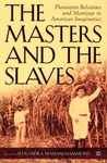 The Masters and the Slaves: Plantation Relations and Mestizaje in American Imaginaries