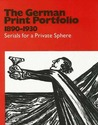 The German Print Portfolio 1890-1930: Serials for a Private Sphere
