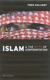 Islam and the Myth of Confrontation: Religion and Politics in the Middle East