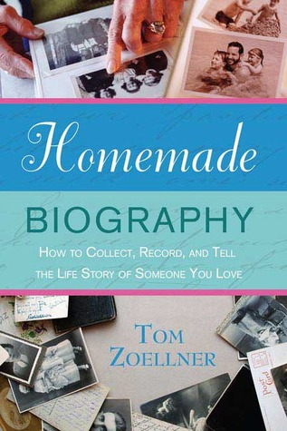 Homemade Biography by Tom Zoellner