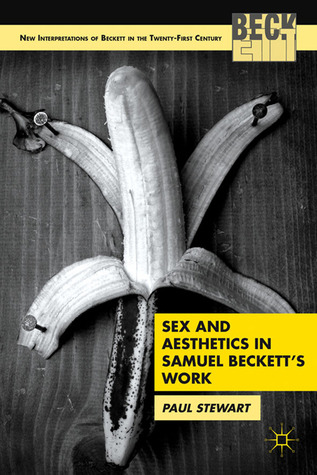 Sex and Aesthetics in Samuel Beckett's Work