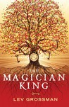 The Magician King (The Magicians, #2)