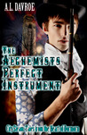 The Alchemist's Perfect Instrument (City Steam #1)