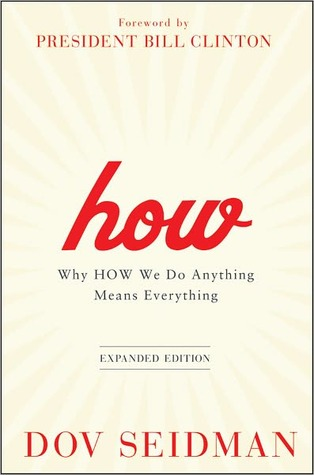 How: Why How We Do Anything Means Everything
