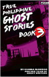 True Philippine Ghost Stories Book 3 (True Philippine Ghost Stories, #3)