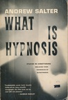 What is Hypnosis? Studies in Conditioning by Andrew Salter