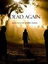 Dead Again (The Zombie Diaries #1)