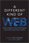 A different kind of Web: new connections between archives and our users