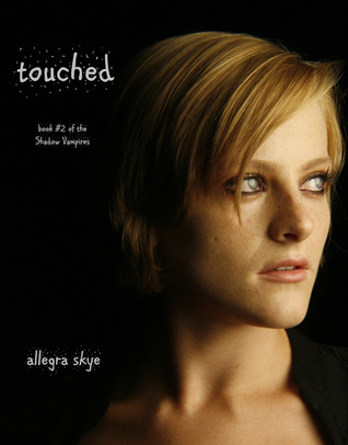 Touched by Allegra Skye