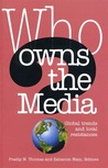Who Owns the Media: Global Trends and Local Resistances