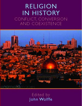 Religion in History: Conflict, Conversion and Coexistence