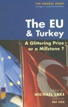 The EU and Turkey: A Glittering Prize or a Millstone?
