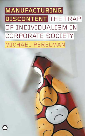 Manufacturing Discontent: The Trap of Individualism in Corporate Society