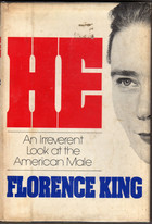 He, An Irreverent Look At The American Male by Florence King