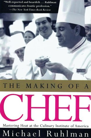 The Making of a Chef by Michael Ruhlman