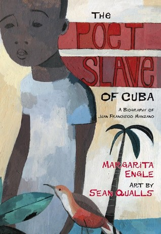 The Poet Slave of Cuba by Margarita Engle