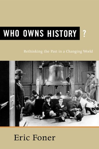 Who Owns History? by Eric Foner