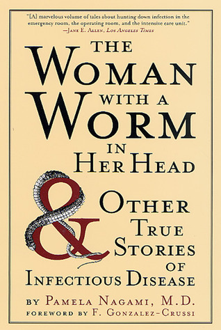 The Woman with a Worm in Her Head by Pamela Nagami