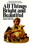 All Things Bright and Beautiful (All Creatures Great and Small, #3-4)